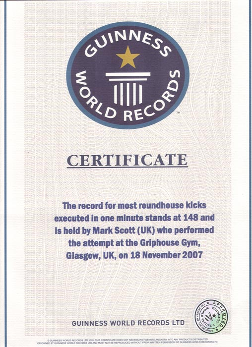 The record for most roundhouse kicks executed in one minute stands at 148 and is held by Mark Scott (UK) who performed the attempt at the Griphouse Gym, Glasgow, UK on 18 November 2007.